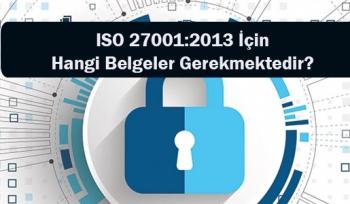 ISO 27001:2013 İçin Hangi Belgeler Gerekmektedir?