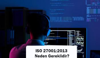 ISO 27001:2013 Neden Gereklidir?