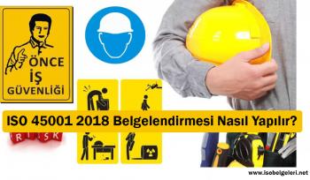 ISO 45001 2018 Belgelendirmesi Nasıl Yapılır?