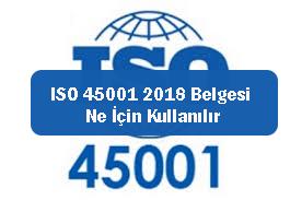 ISO 45001 2018 Belgesi Ne İçin Kullanılır