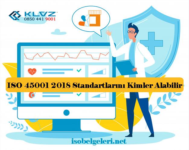 ISO 45001 2018 Standartlarını Kimler Alabilir