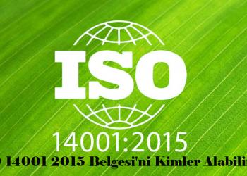ISO 14001 2015 Belgesi'ni Kimler Alabilir?