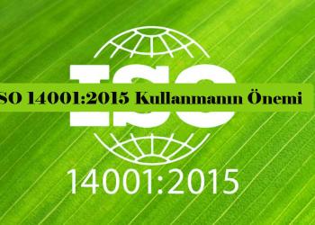 ISO 14001:2015 Kullanmanın Önemi